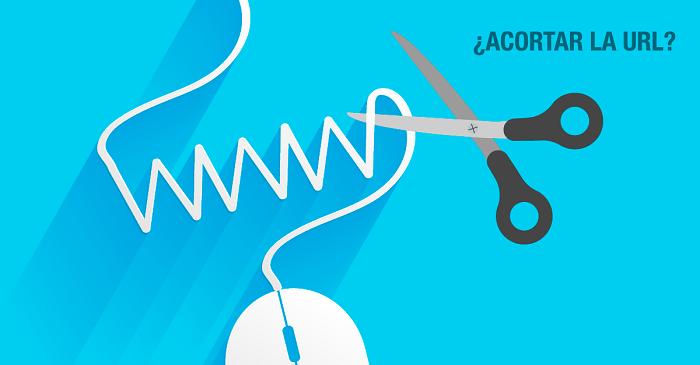 Cómo y dónde Acortar URL y obtener un buen enlace