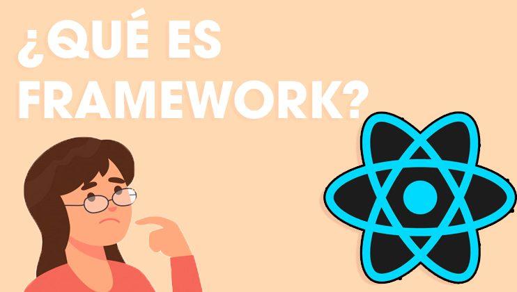 Framework, ¿Qué es y para qué se utiliza?