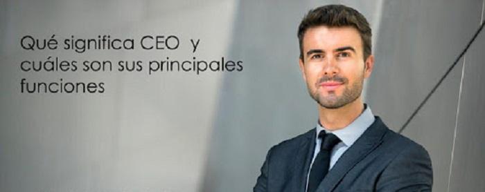 ¿Qué es un CEO y cuál es su función en una empresa?