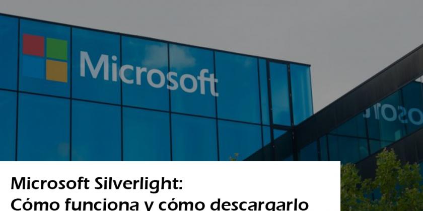Microsoft Silverlight: cómo funciona y dónde descargarlo